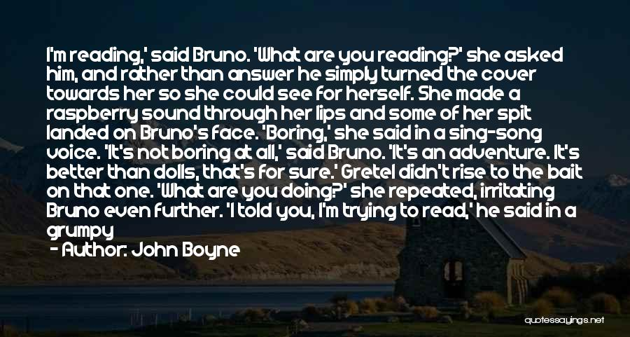 Hate What You Did Quotes By John Boyne