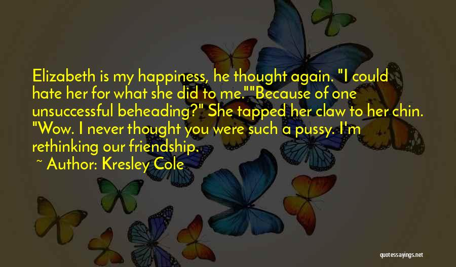 Hate What You Did Quotes By Kresley Cole