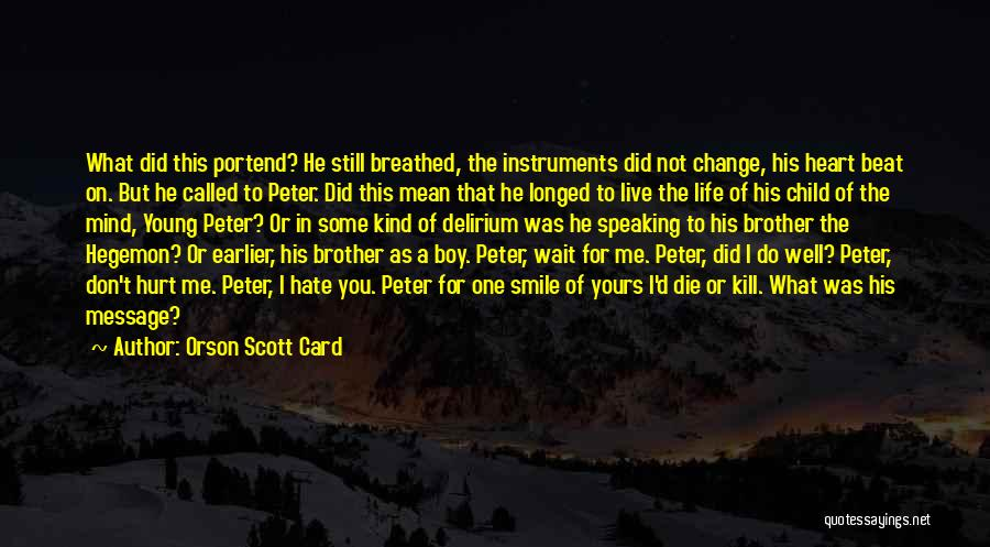 Hate What You Did Quotes By Orson Scott Card