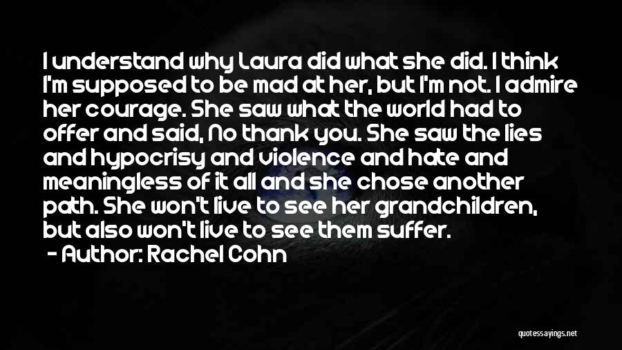 Hate What You Did Quotes By Rachel Cohn