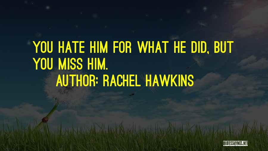 Hate What You Did Quotes By Rachel Hawkins