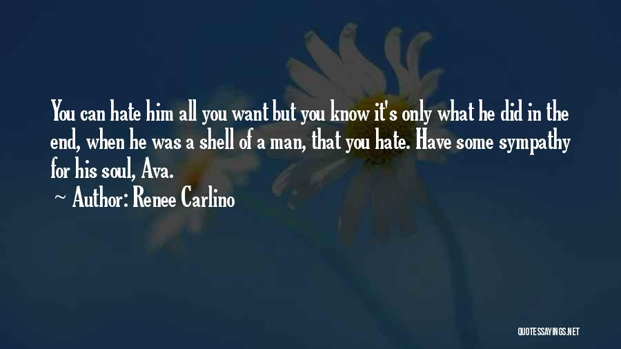 Hate What You Did Quotes By Renee Carlino