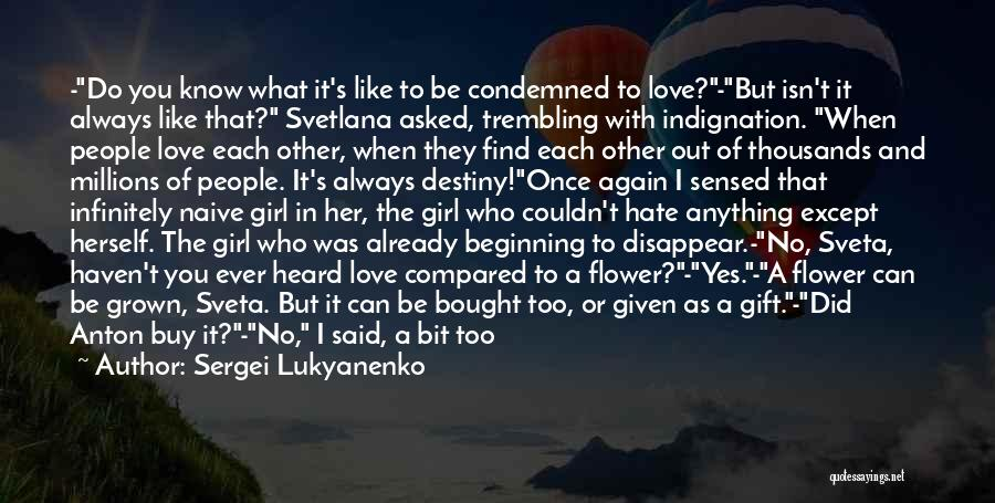 Hate What You Did Quotes By Sergei Lukyanenko