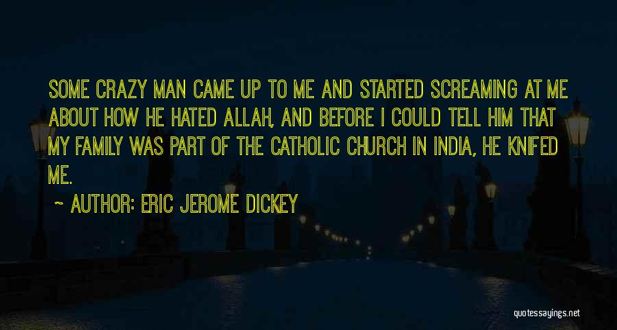 Hated Family Quotes By Eric Jerome Dickey