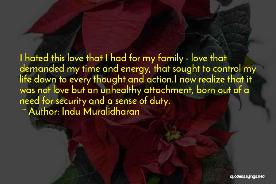 Hated Family Quotes By Indu Muralidharan