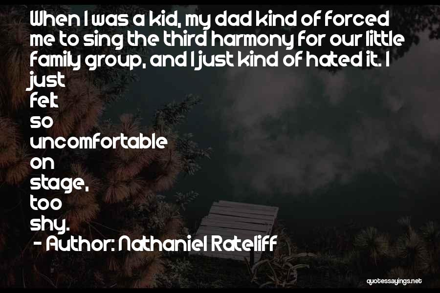 Hated Family Quotes By Nathaniel Rateliff