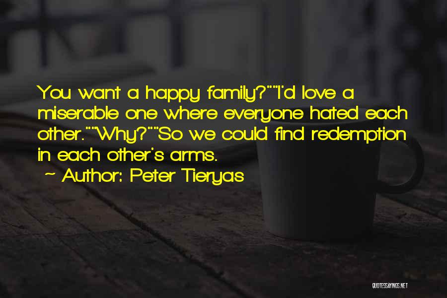 Hated Family Quotes By Peter Tieryas