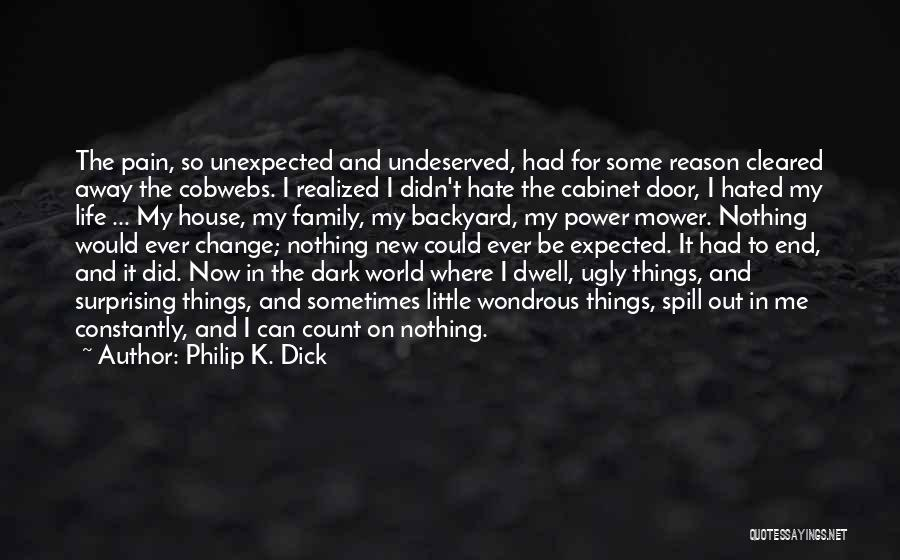 Hated Family Quotes By Philip K. Dick