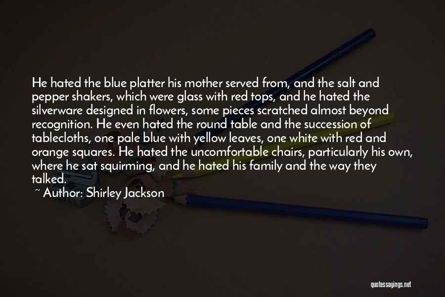 Hated Family Quotes By Shirley Jackson