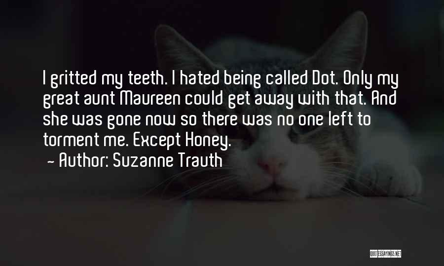 Hated Family Quotes By Suzanne Trauth