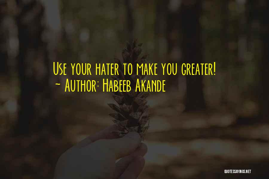 Hater Motivational Quotes By Habeeb Akande