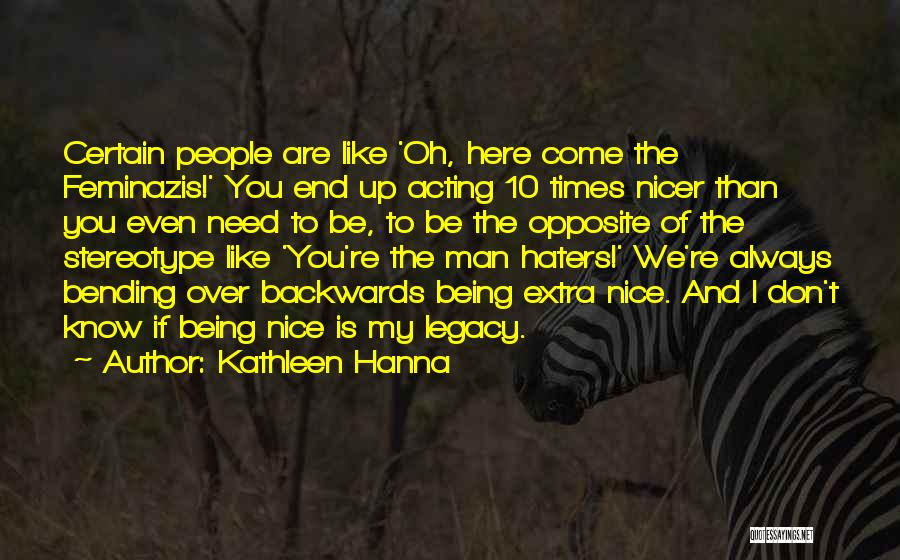 Haters Be Like Quotes By Kathleen Hanna