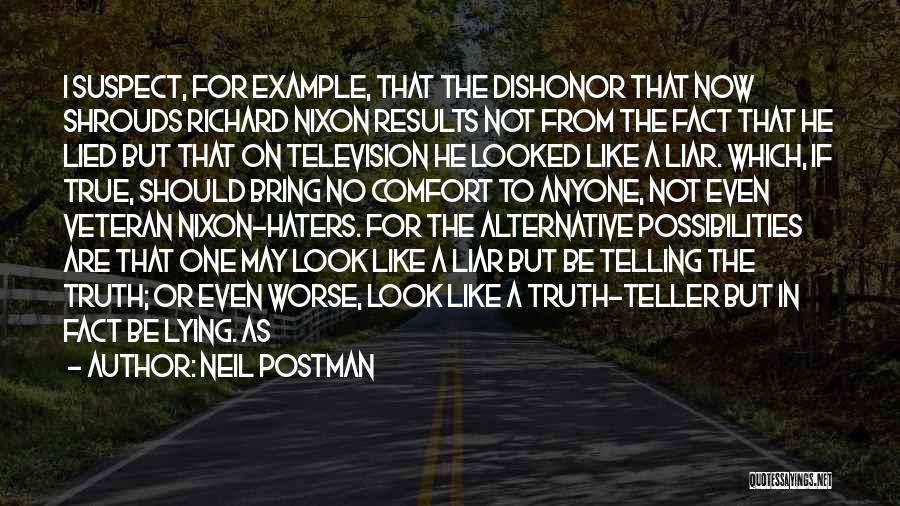 Haters Be Like Quotes By Neil Postman