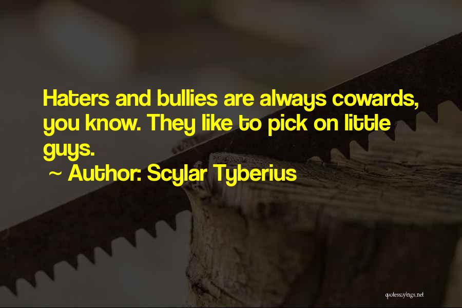 Haters Be Like Quotes By Scylar Tyberius