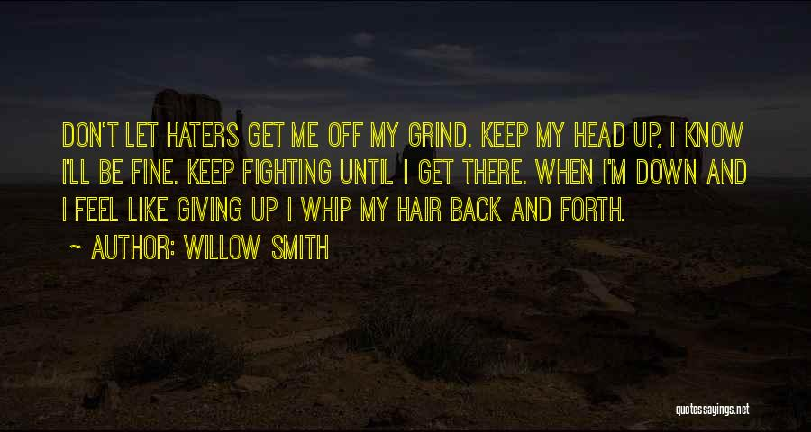 Haters Be Like Quotes By Willow Smith