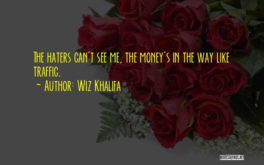Haters Be Like Quotes By Wiz Khalifa