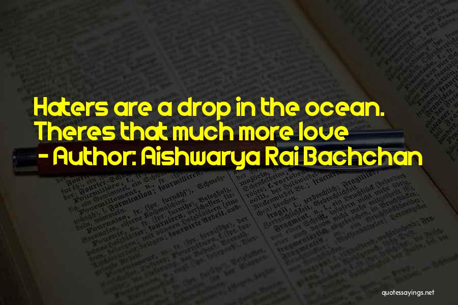 Haters Of Love Quotes By Aishwarya Rai Bachchan