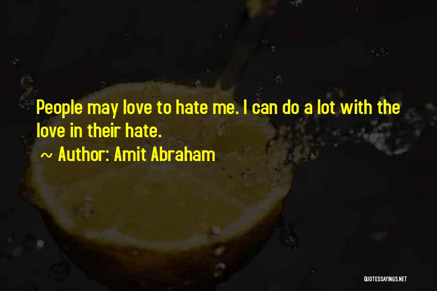 Haters Of Love Quotes By Amit Abraham