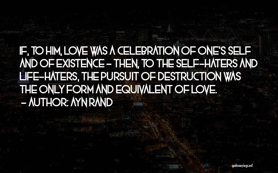 Haters Of Love Quotes By Ayn Rand