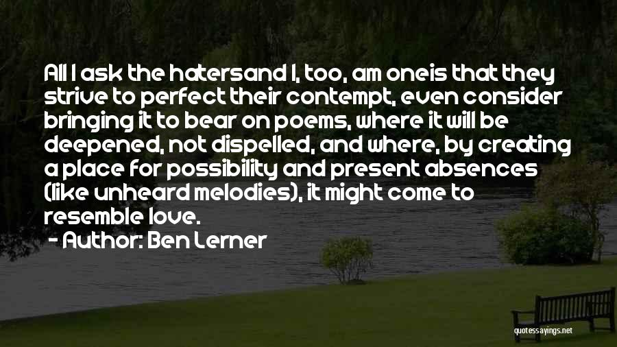 Haters Of Love Quotes By Ben Lerner