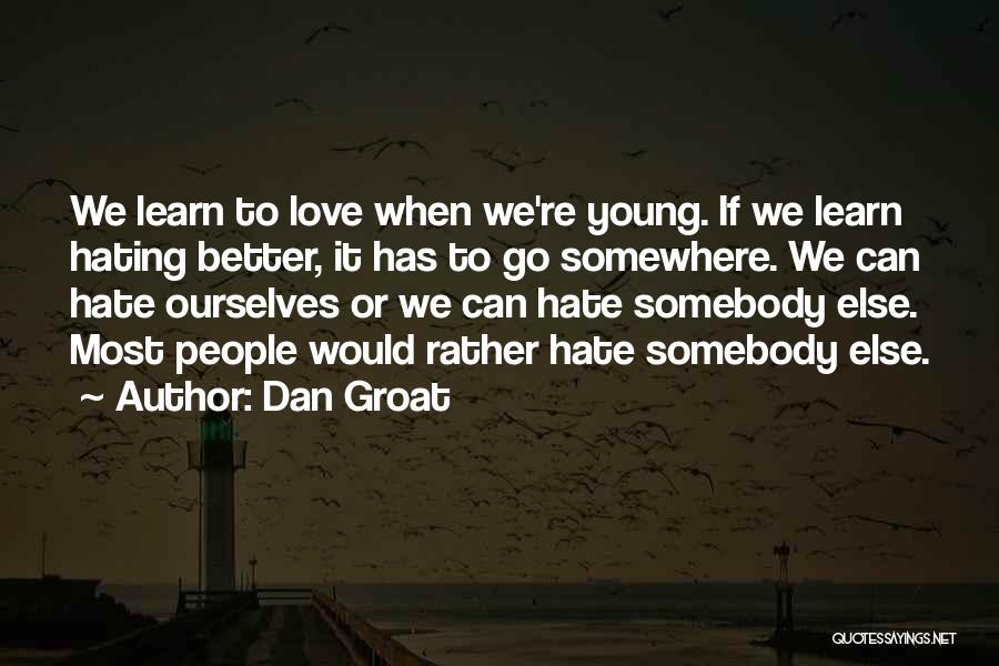 Haters Of Love Quotes By Dan Groat