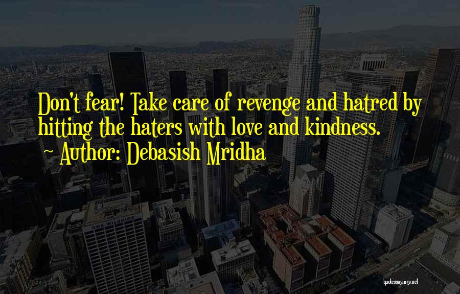 Haters Of Love Quotes By Debasish Mridha