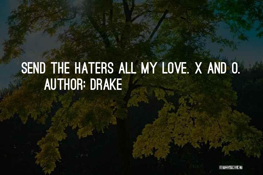 Haters Of Love Quotes By Drake