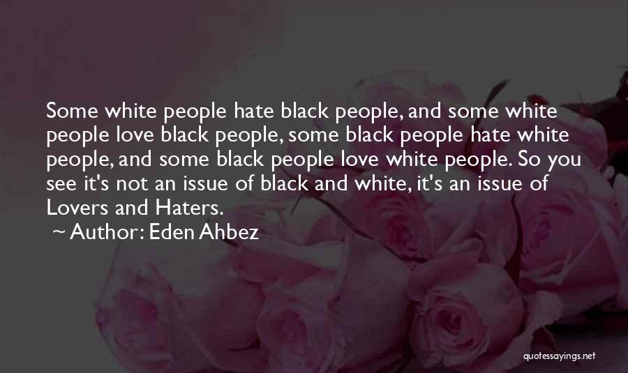 Haters Of Love Quotes By Eden Ahbez