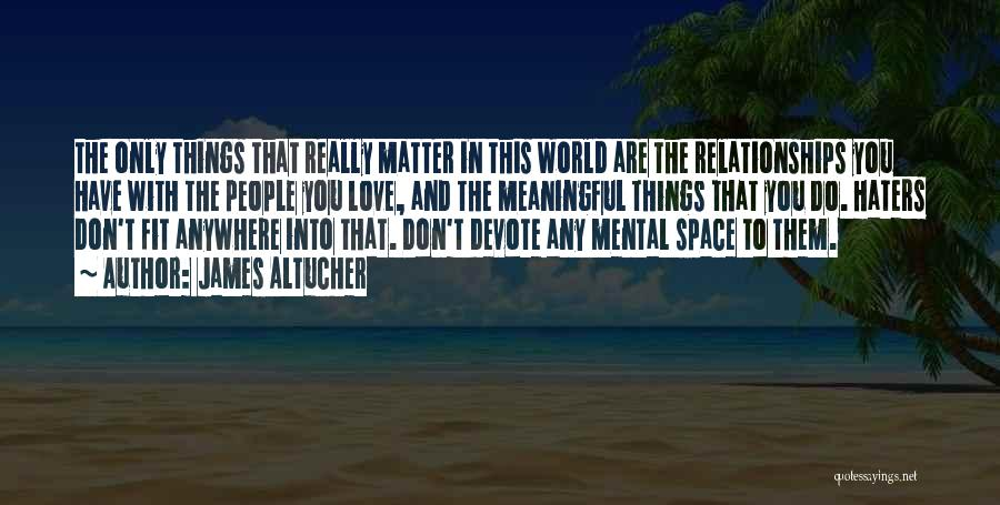 Haters Of Love Quotes By James Altucher