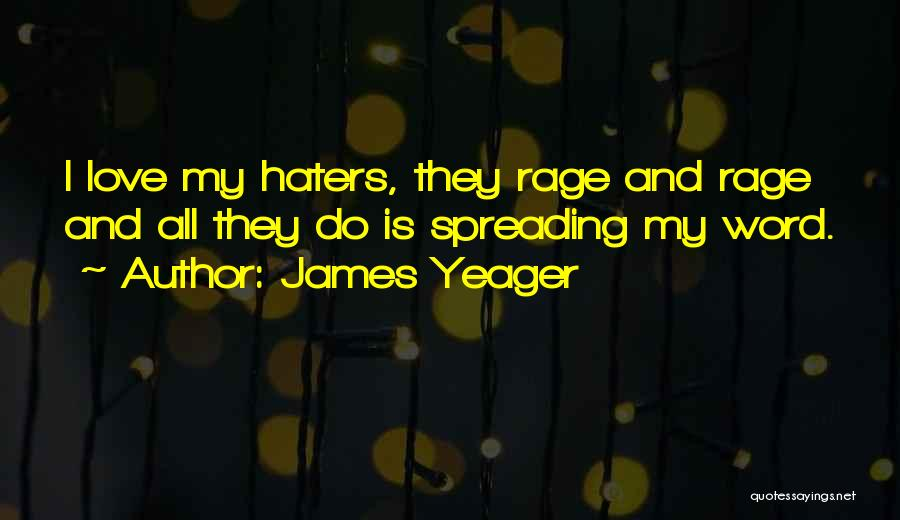 Haters Of Love Quotes By James Yeager