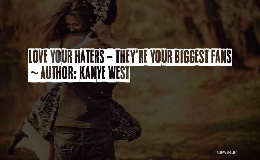 Haters Of Love Quotes By Kanye West