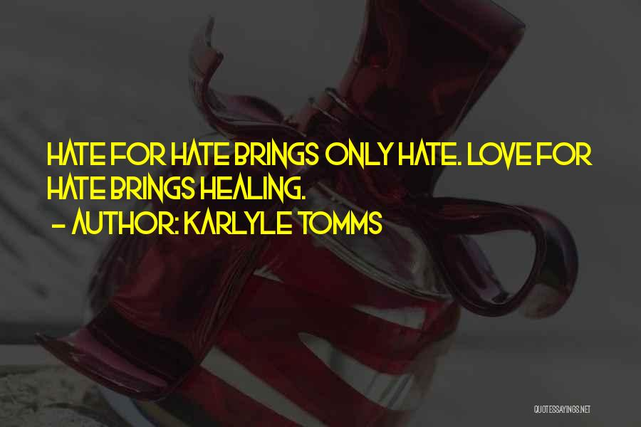 Haters Of Love Quotes By Karlyle Tomms