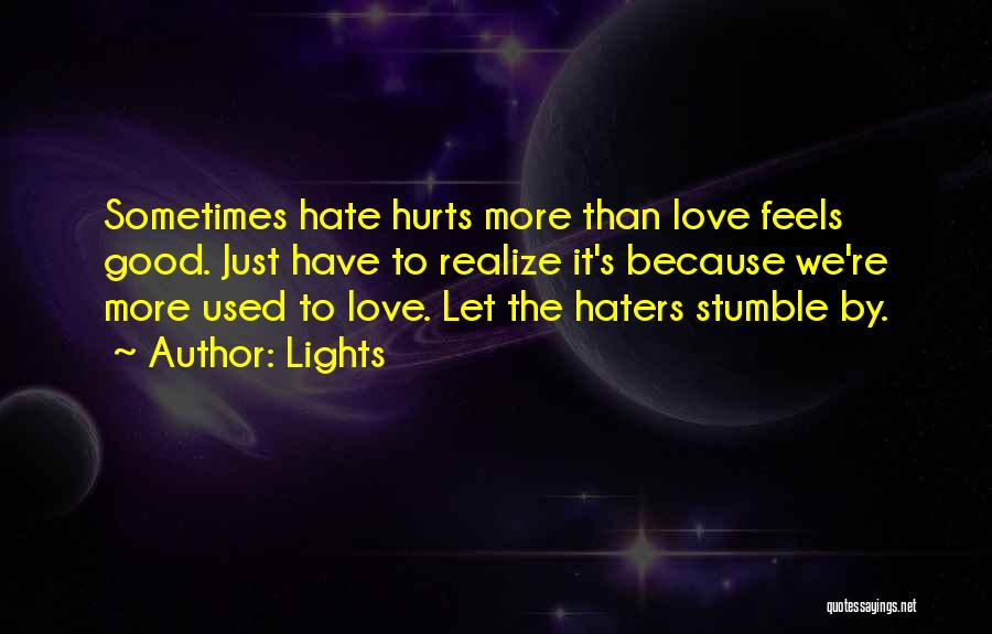 Haters Of Love Quotes By Lights