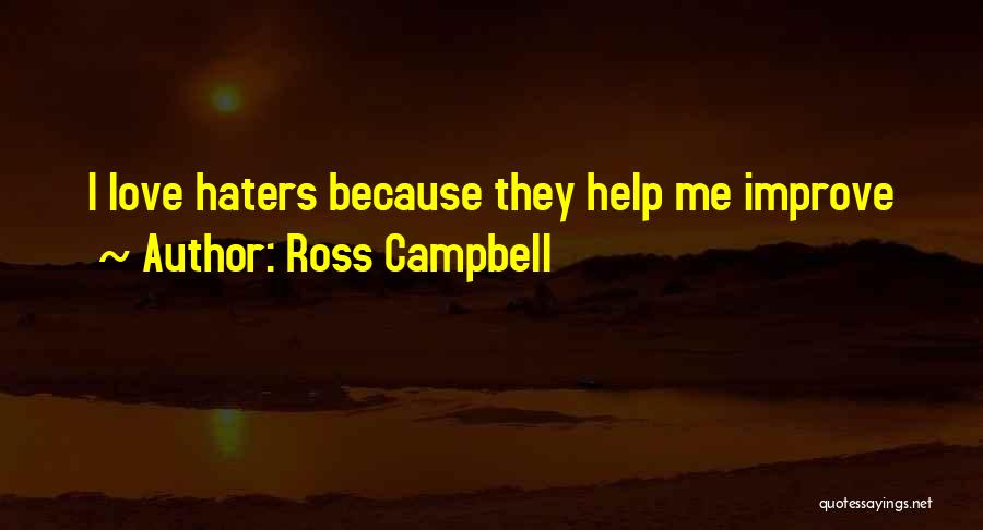 Haters Of Love Quotes By Ross Campbell
