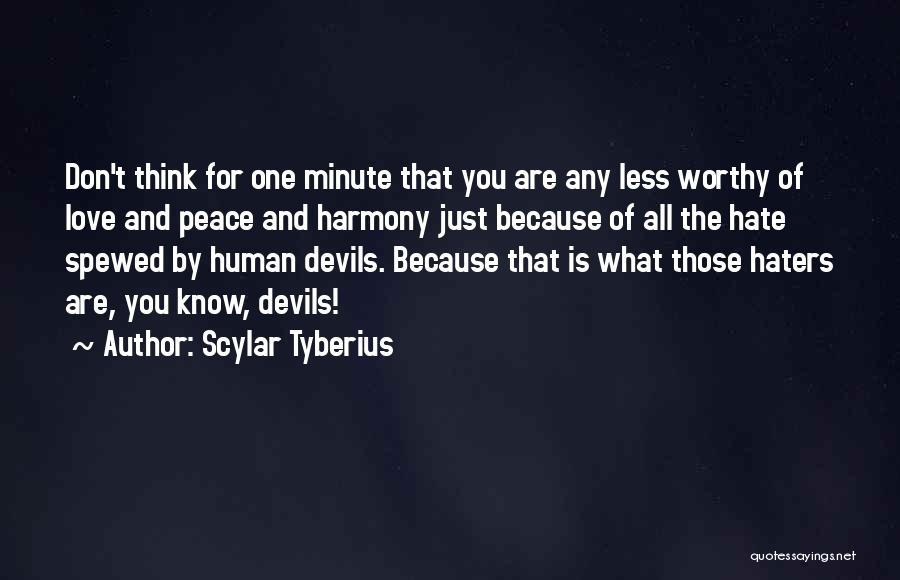 Haters Of Love Quotes By Scylar Tyberius