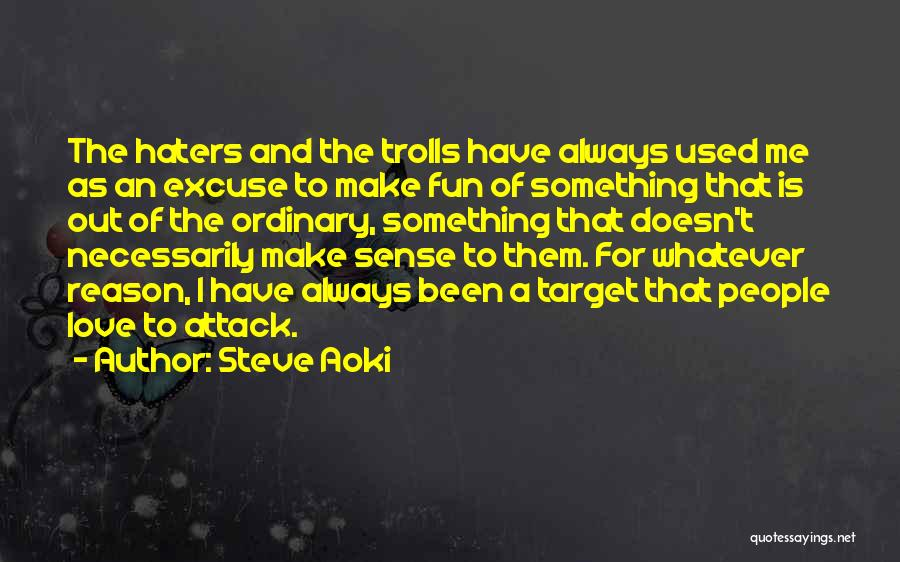Haters Of Love Quotes By Steve Aoki