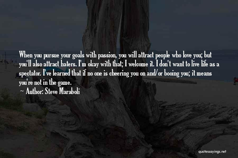 Haters Of Love Quotes By Steve Maraboli