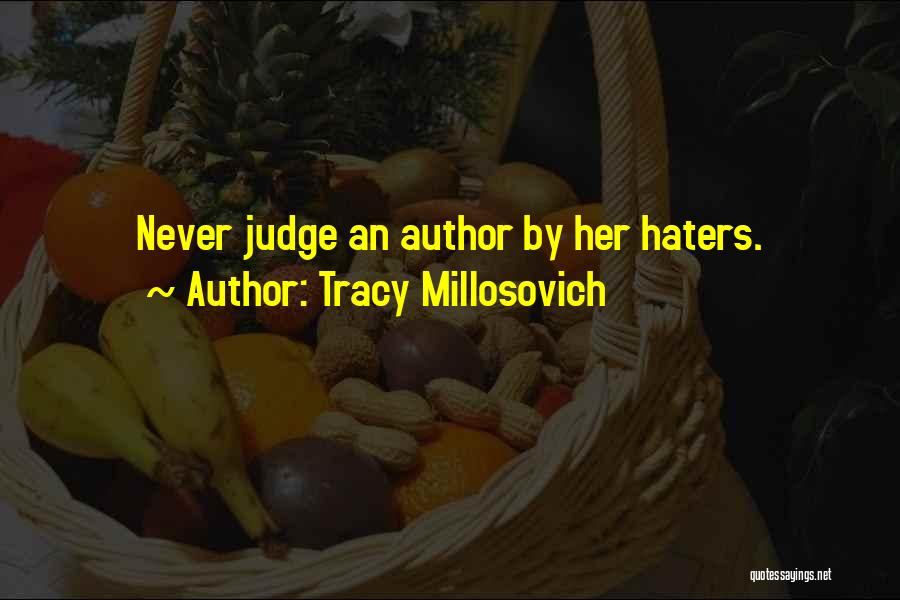 Haters Of Love Quotes By Tracy Millosovich