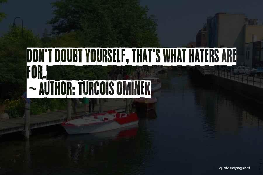 Haters Of Love Quotes By Turcois Ominek