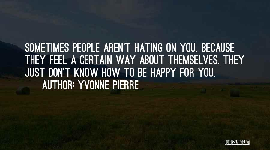 Haters Of Love Quotes By Yvonne Pierre