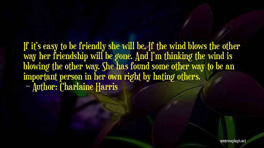Haters Out There Quotes By Charlaine Harris