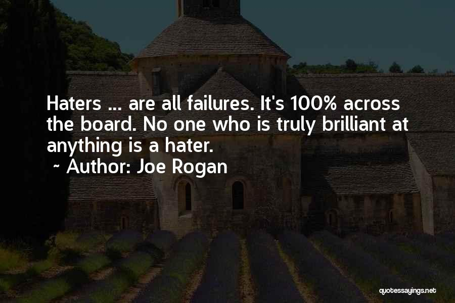 Haters Out There Quotes By Joe Rogan