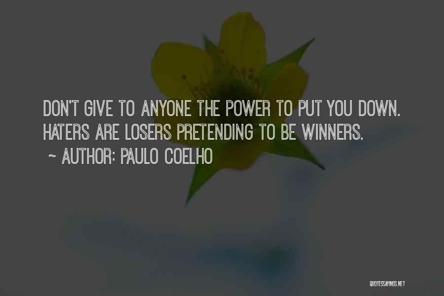 Haters Out There Quotes By Paulo Coelho