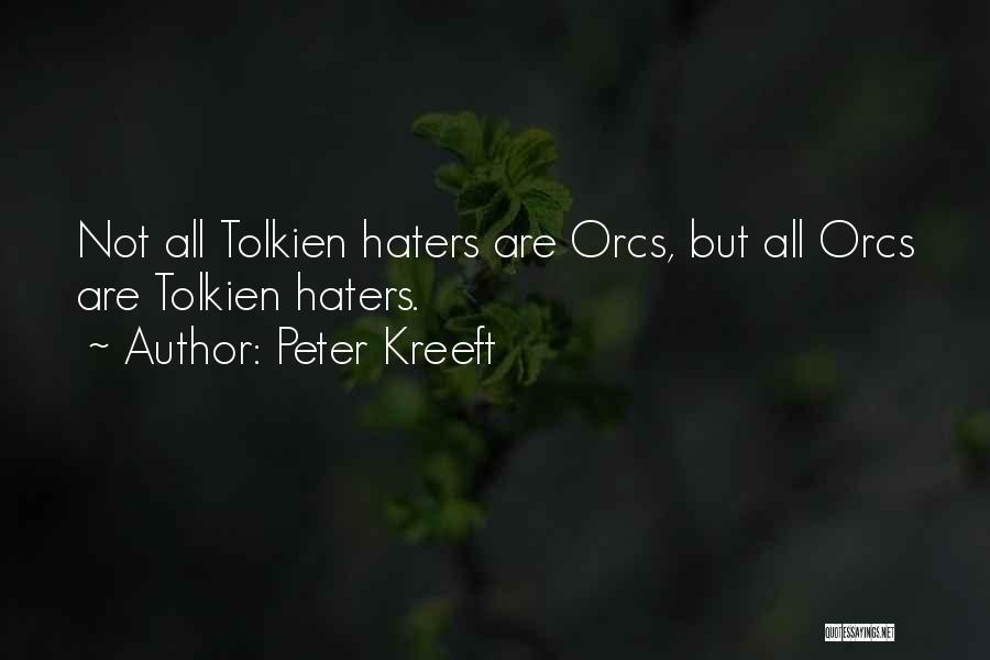 Haters Out There Quotes By Peter Kreeft
