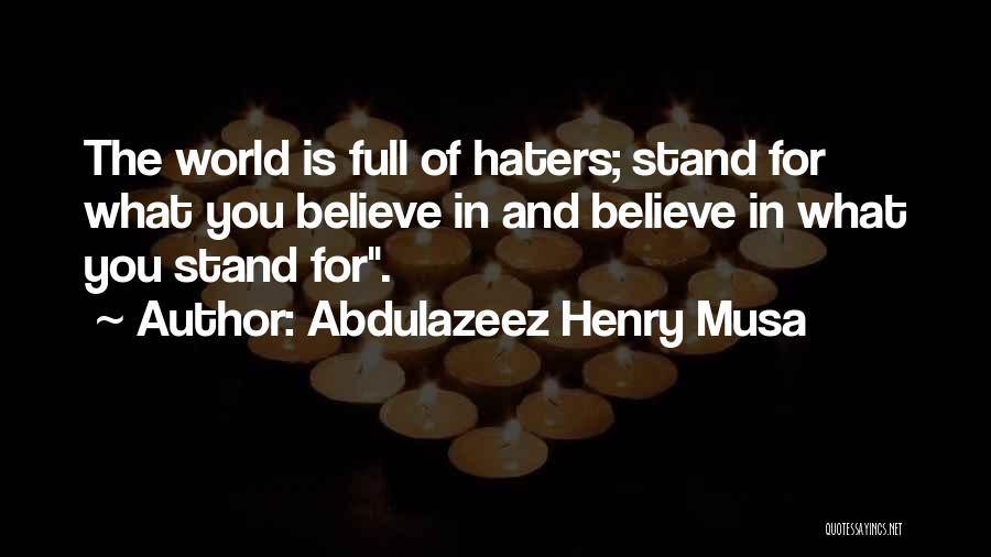 Haters Quotes By Abdulazeez Henry Musa