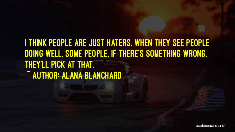 Haters Quotes By Alana Blanchard
