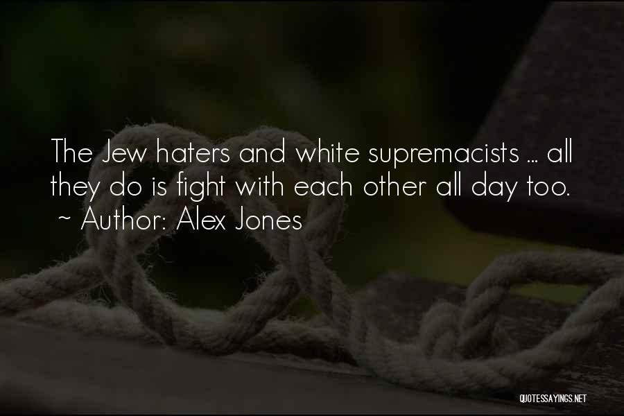 Haters Quotes By Alex Jones