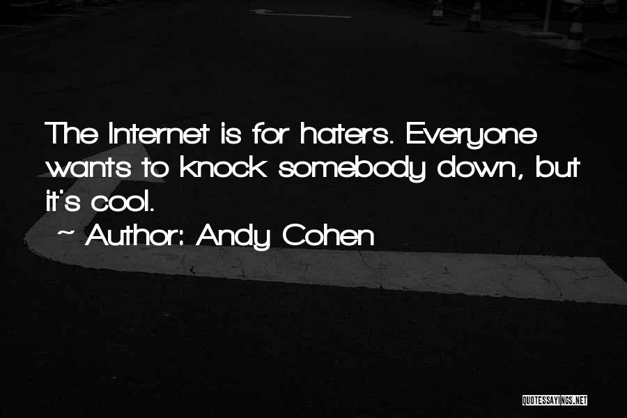 Haters Quotes By Andy Cohen