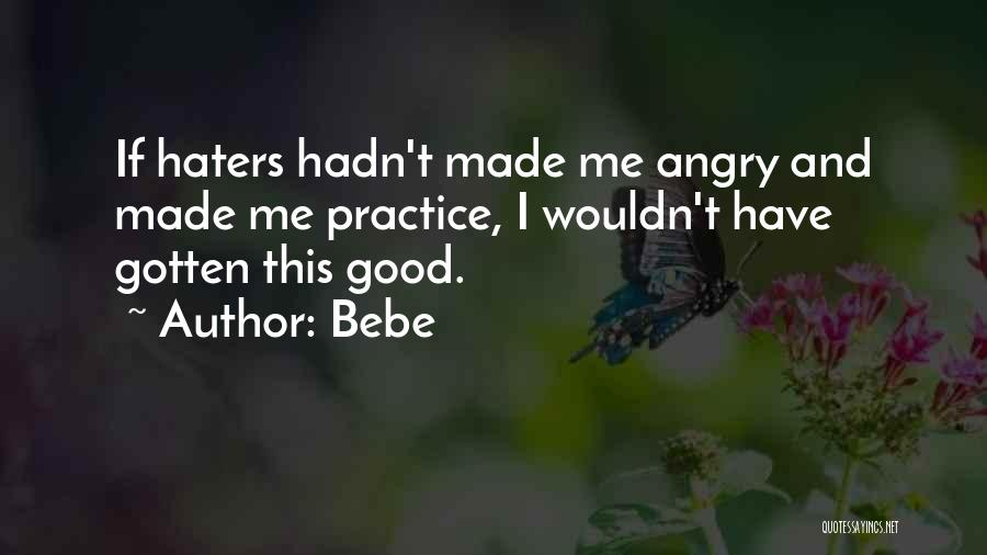 Haters Quotes By Bebe