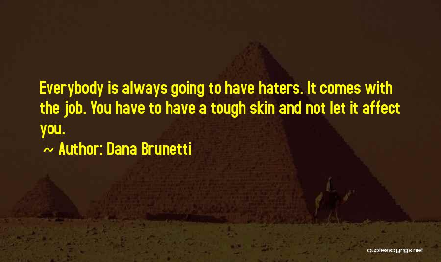 Haters Quotes By Dana Brunetti